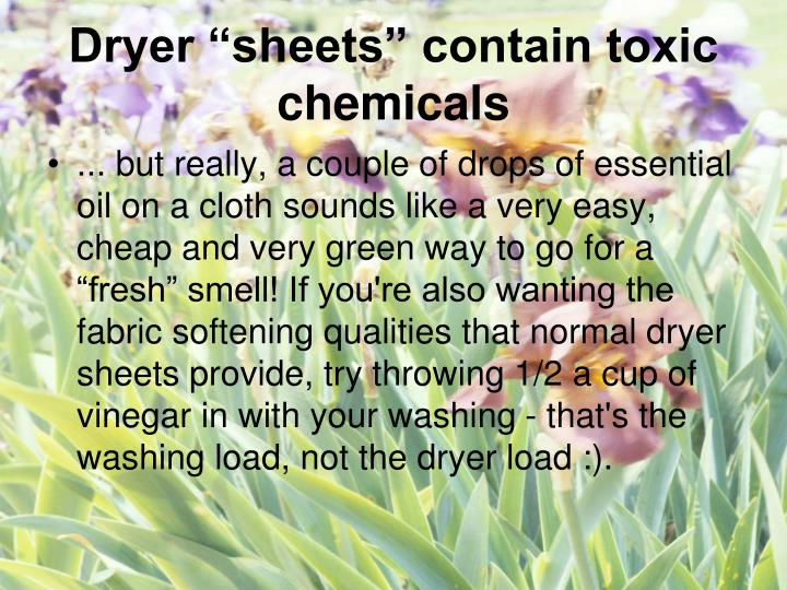 "Dryer ""sheets"" contain toxic chemicals"