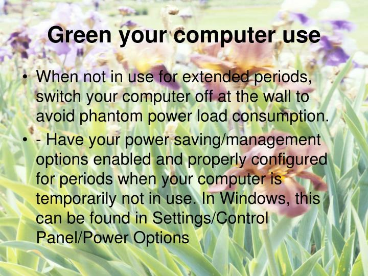 Green your computer use