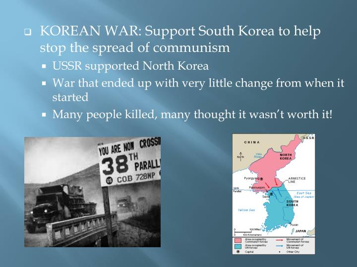 KOREAN WAR: Support South Korea to help stop the spread of communism