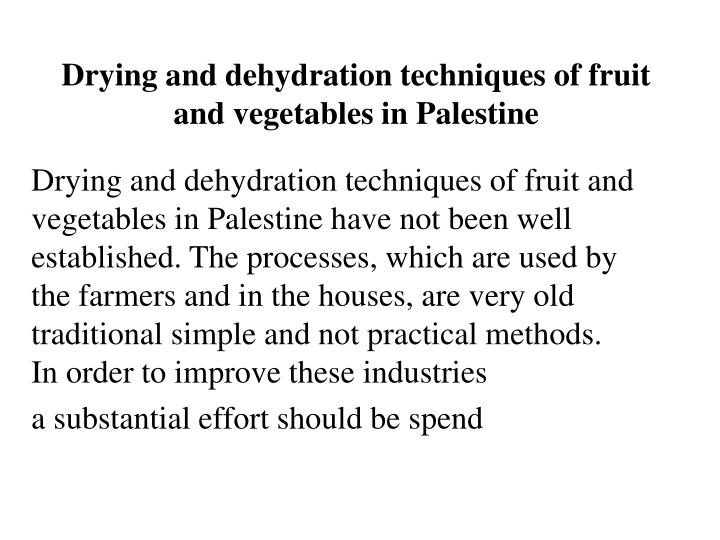 Drying and dehydration techniques of fruit and vegetables in Palestine