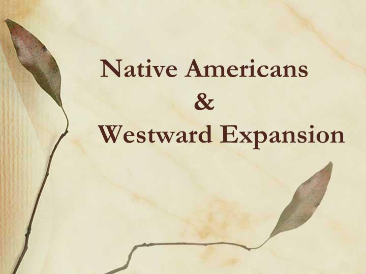 Native americans westward expansion