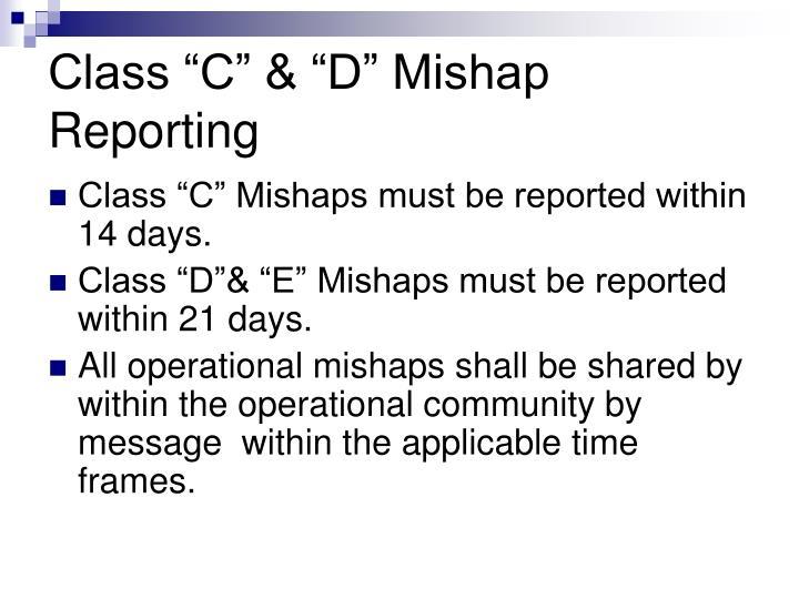 "Class ""C"" & ""D"" Mishap Reporting"