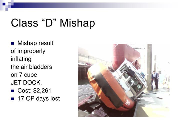 """Class """"D"""" Mishap"""
