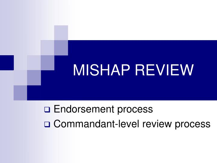 MISHAP REVIEW