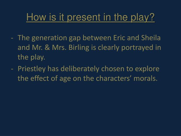 How is it present in the play