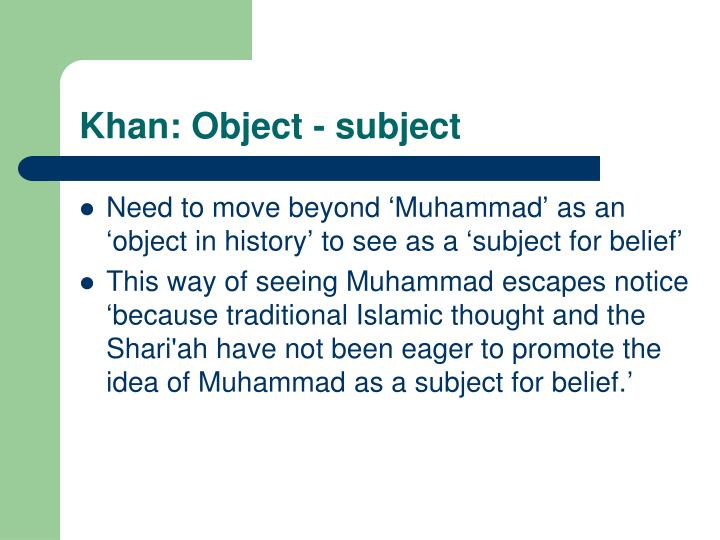Khan: Object - subject