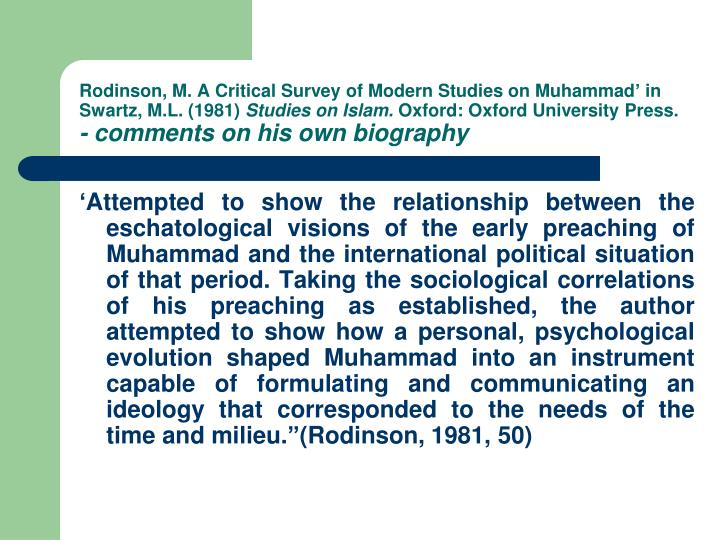 Rodinson, M. A Critical Survey of Modern Studies on Muhammad' in Swartz, M.L. (1981)