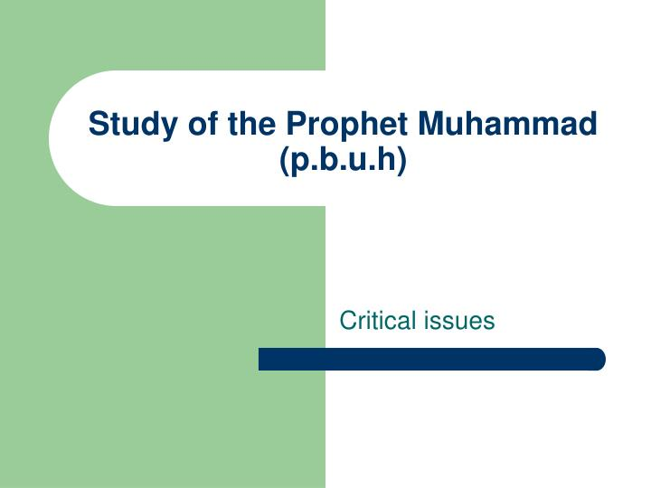 Study of the prophet muhammad p b u h