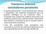 transtorno doloroso somatoforme persistente
