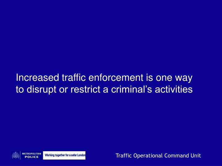 Increased traffic enforcement is one way