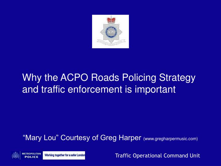 Why the ACPO Roads Policing Strategy