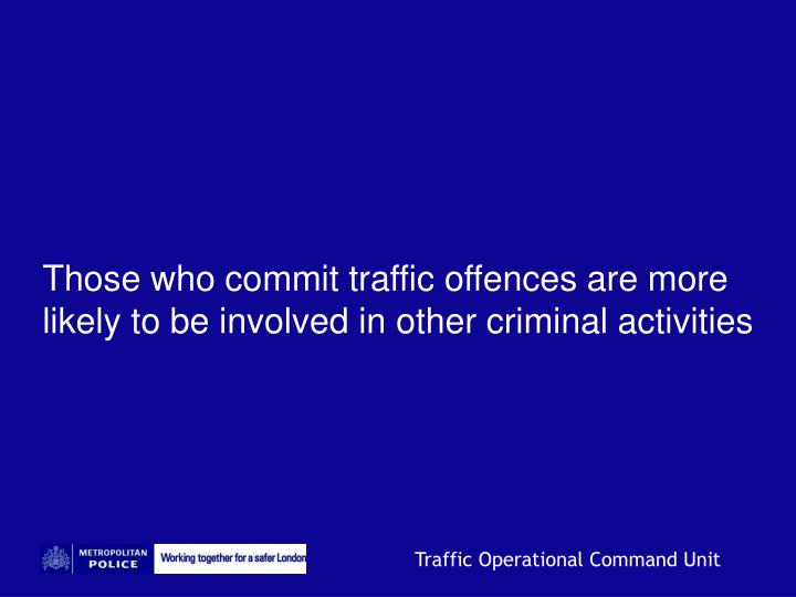 Those who commit traffic offences are more