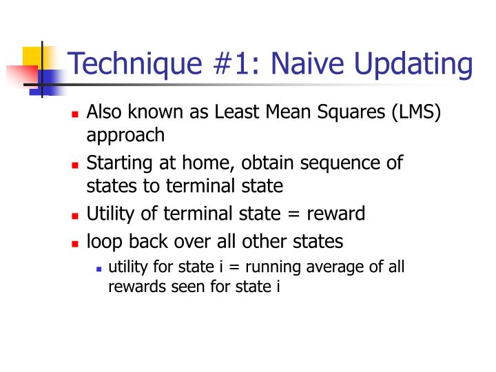 Technique #1: Naive Updating