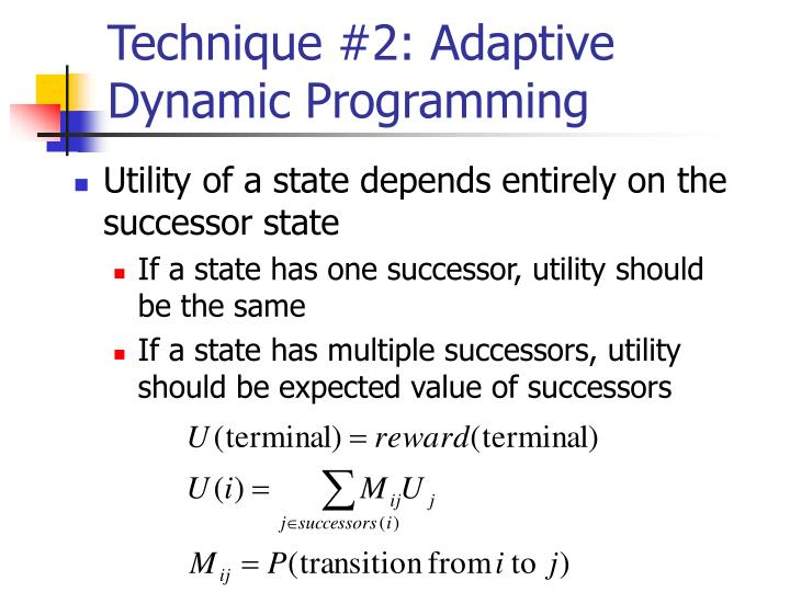 Technique #2: Adaptive Dynamic Programming