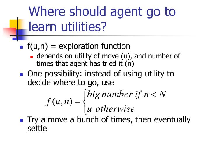 Where should agent go to learn utilities?
