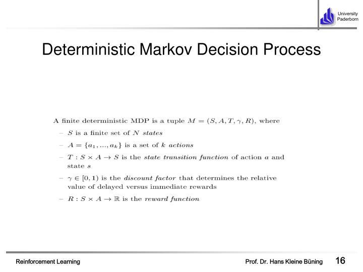 Deterministic Markov Decision Process