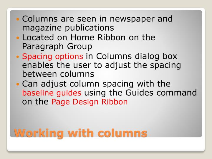Columns are seen in newspaper and magazine publications
