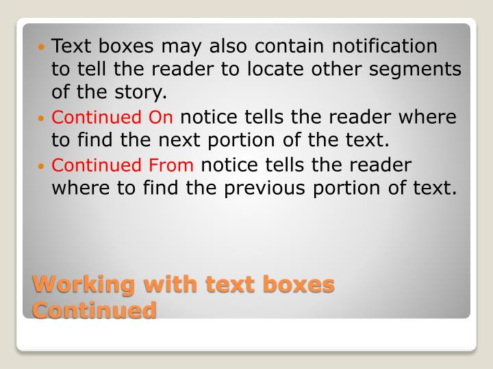 Text boxes may also contain notification to tell the reader to locate other segments of the story.