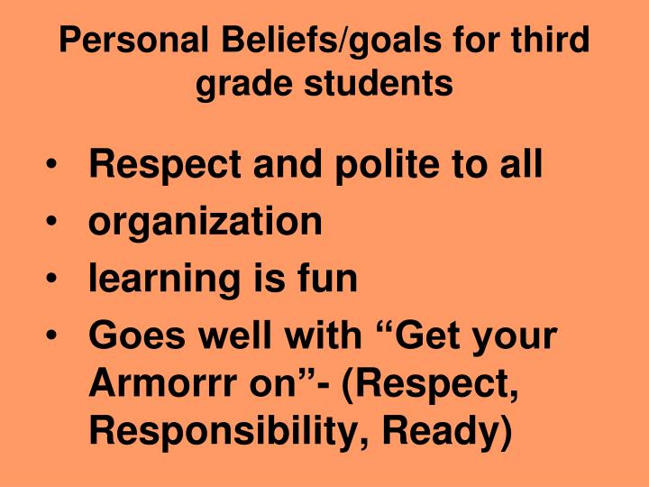 Personal Beliefs/goals for third grade students