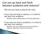 can you go back and forth between academia and industry