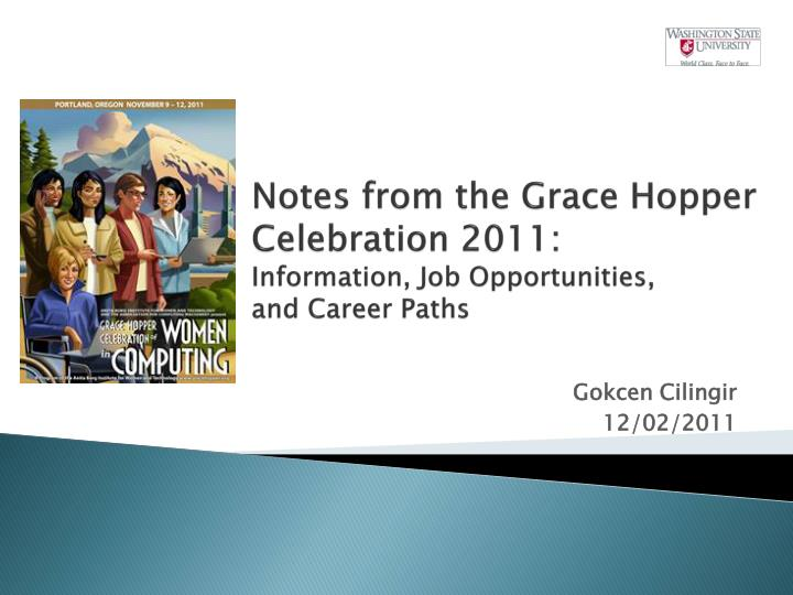 Notes from the grace hopper celebration 2011 information job opportunities and career paths