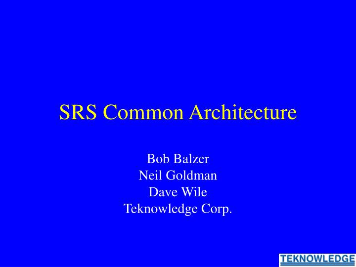 Srs common architecture