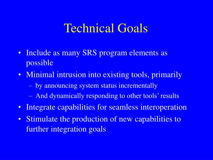 Technical goals