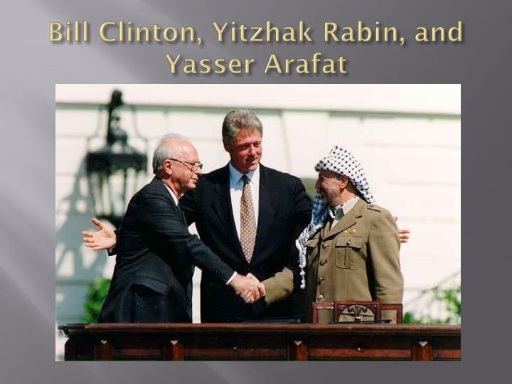 Bill Clinton, Yitzhak Rabin, and Yasser Arafat