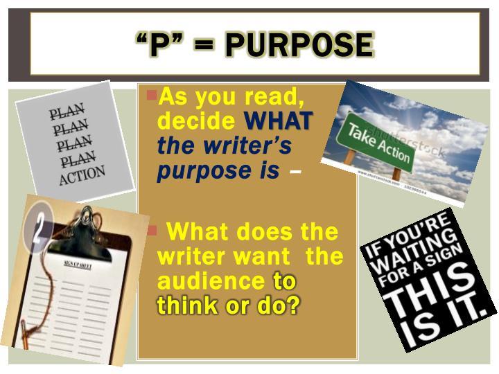 """""""P"""" = Purpose"""