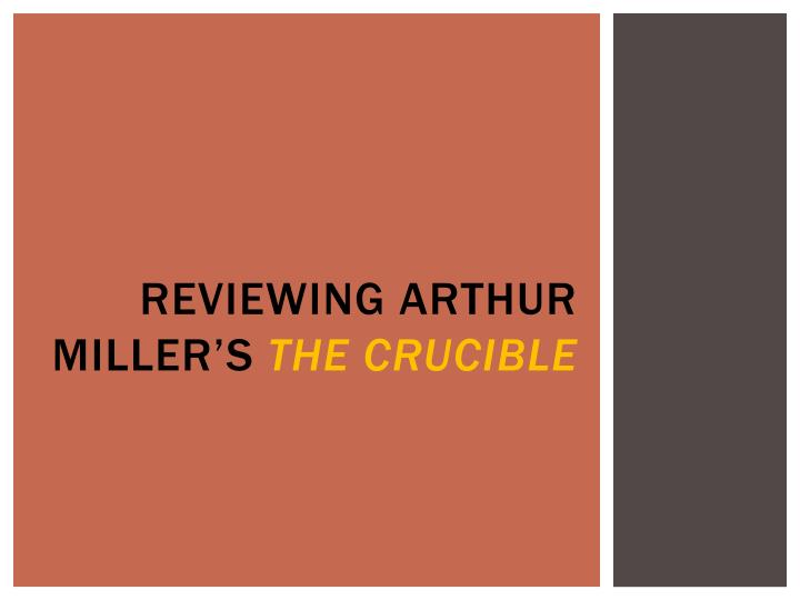 Reviewing Arthur Miller's