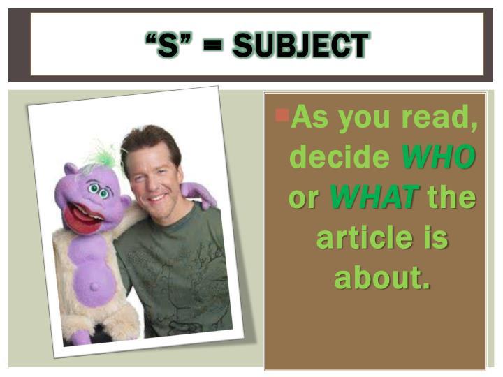 """S"" = Subject"