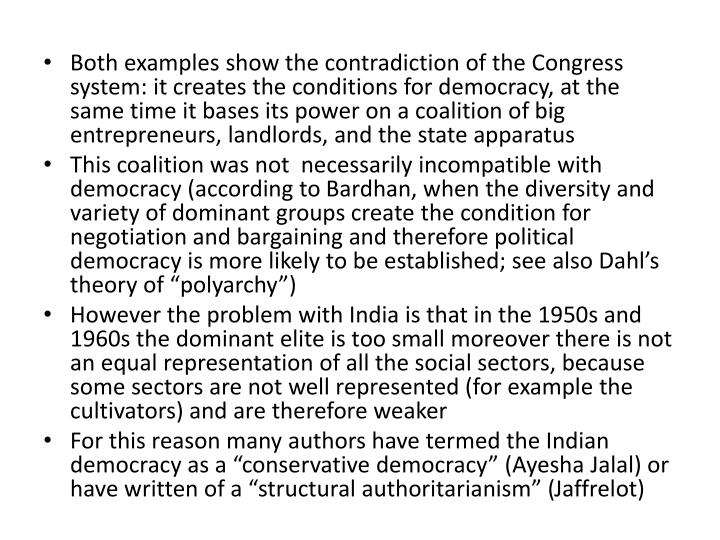 Both examples show the contradiction of the Congress system: it creates the conditions for democracy, at the same time it bases its power on a coalition of big entrepreneurs, landlords, and the state apparatus