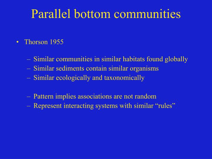 Parallel bottom communities