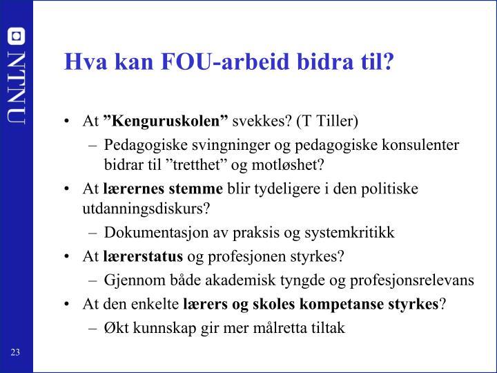 Hva kan FOU-arbeid bidra til?