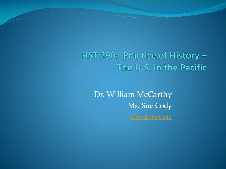 Hst 290 practice of history the u s in the pacific