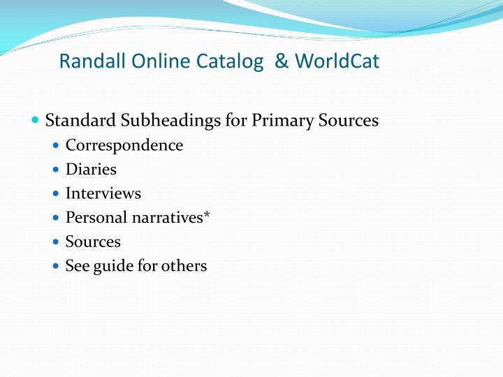 Randall Online Catalog  & WorldCat