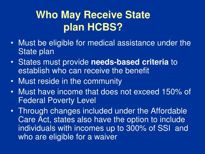 Who May Receive State plan HCBS?