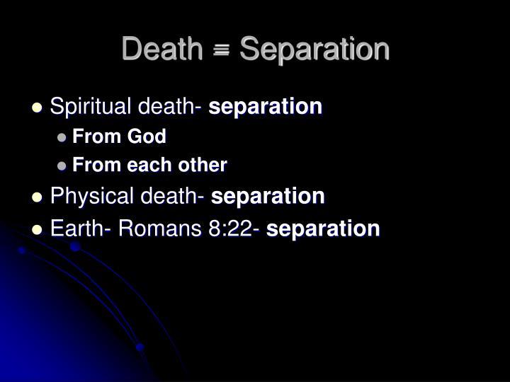 Death = Separation