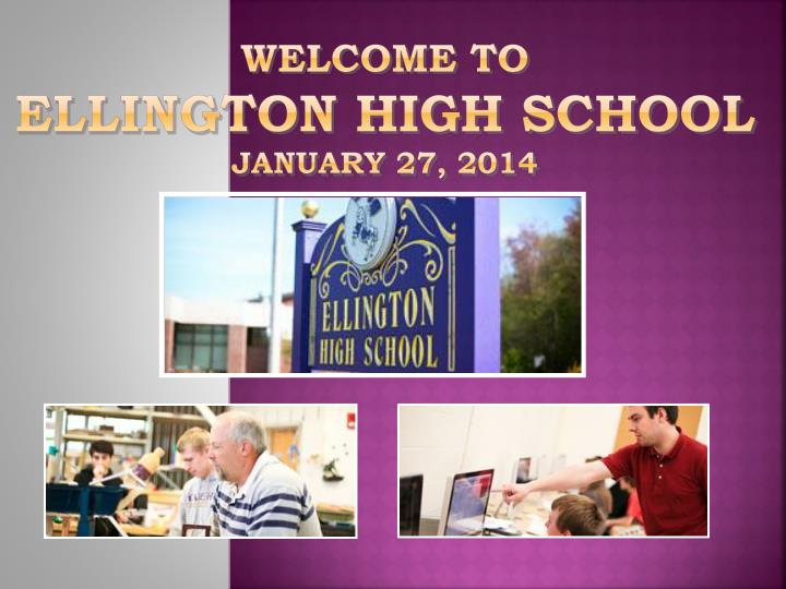 Welcome to ellington high school january 27 2014