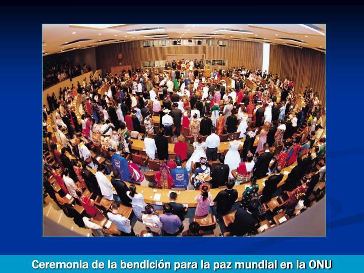 Ceremonia de la bendición para la paz mundial en la ONU