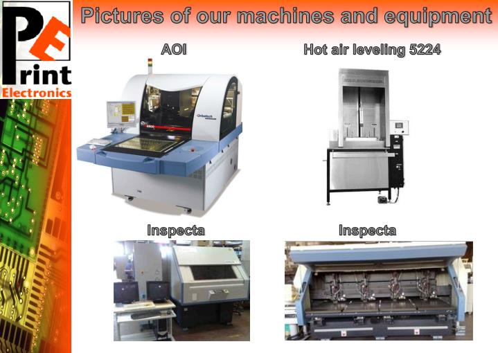 Pictures of our machines and equipment
