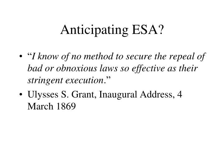 Anticipating ESA?