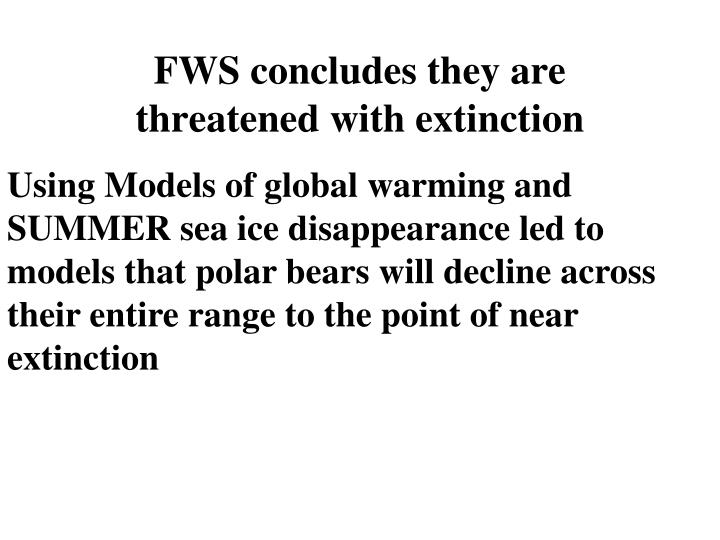 FWS concludes they are threatened with extinction