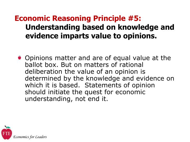 ERP-5:  Understanding based on knowledge and evidence imparts value to opinions.