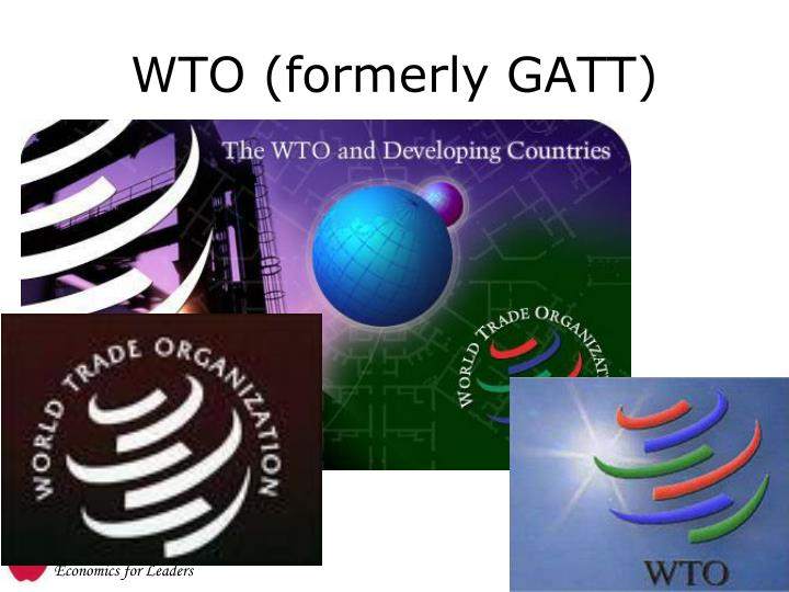 WTO (formerly GATT)