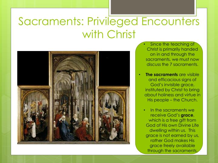 Sacraments: Privileged Encounters with Christ