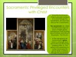 sacraments privileged encounters with christ