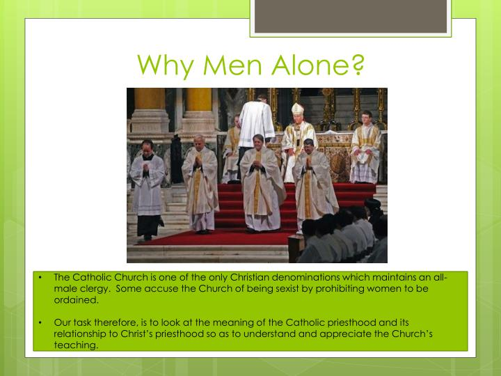 Why Men Alone?