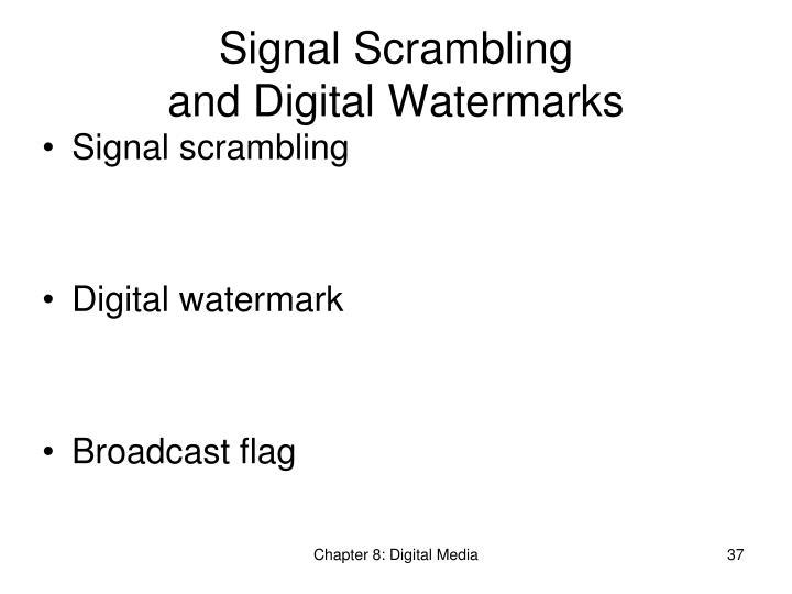 Signal Scrambling