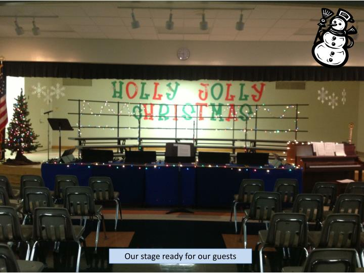 Our stage ready for our guests